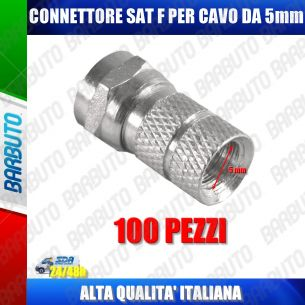 CONNETTORI F SATELLITARE PER CAVO COASSIALE 5 mm - 100 PZ.