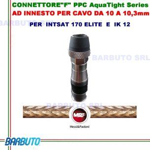 """CONNETTORE""""F"""" PPC AquaTight Series AD INNESTO PER CAVO DA 10 A 10,3mm art.B004F"""
