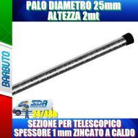 PALO DIAMETRO 25mm ALTEZZA 2mt SEZIONE PER TELESCOPICO SPESSORE 1 mm ZINCATO A CALDO