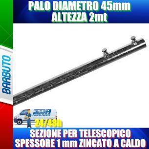 PALO DIAMETRO 45mm ALTEZZA 2mt SEZIONE PER TELESCOPICO SPESSORE 1 mm ZINCATO A CALDO